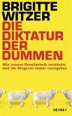 Die Diktatur der Dummen (eBook, ePUB)