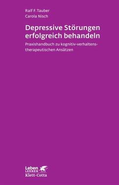 Depressive Störungen erfolgreich Behandeln (eBook, PDF) - Tauber, Ralf F.; Nisch, Carola