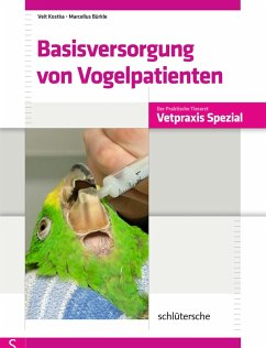 Basisversorgung von Vogelpatienten (eBook, ePUB) - Kostka, Veit; Bürkle, Marcellus