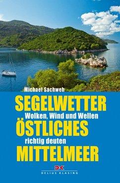 Segelwetter östliches Mittelmeer (eBook, PDF)