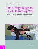Die richtige Diagnose in der Kleintierpraxis (eBook, ePUB)