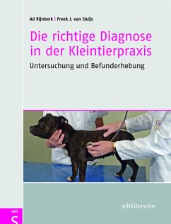 Die richtige Diagnose in der Kleintierpraxis (eBook, ePUB) - Sluijs, Freek J. van; Rijnberk, Ad