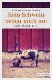 Kein Schwein bringt mich um (eBook, ePUB)