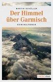 Der Himmel über Garmisch / Kommissar Schwemmer Bd.4 (eBook, ePUB)