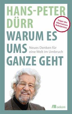 Warum es ums Ganze geht (eBook, PDF) - Dürr, Hans-Peter