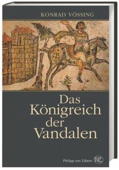 Das Königreich der Vandalen - Vössing, Konrad