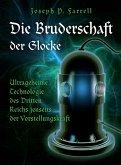 Die Bruderschaft der Glocke - Ultrageheime Technologie des Dritten Reiches jenseits der Vorstellungskraft (eBook, PDF)