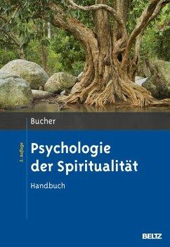 Psychologie der Spiritualität (eBook, PDF) - Bucher, Anton