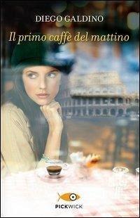 Il primo caffè del mattino - Galdino, Diego