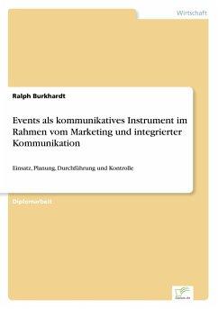 Events als kommunikatives Instrument im Rahmen vom Marketing und integrierter Kommunikation
