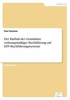 Der Einfluß der Grundsätze ordnungsmäßiger Buchführung auf EDV-Buchführungssysteme