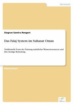 Das Falaj System im Sultanat Oman - Rengert, Siegrun Samira