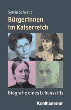 Bürgerinnen im Kaiserreich (eBook, PDF) - Schraut, Sylvia