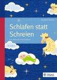 Schlafen statt Schreien: Das liebevolle Einschlafbuch