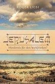 Jerusalem - Hindernis für den Weltfrieden?
