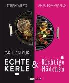 Grillen für echte Kerle & richtige Mädchen (eBook, PDF)