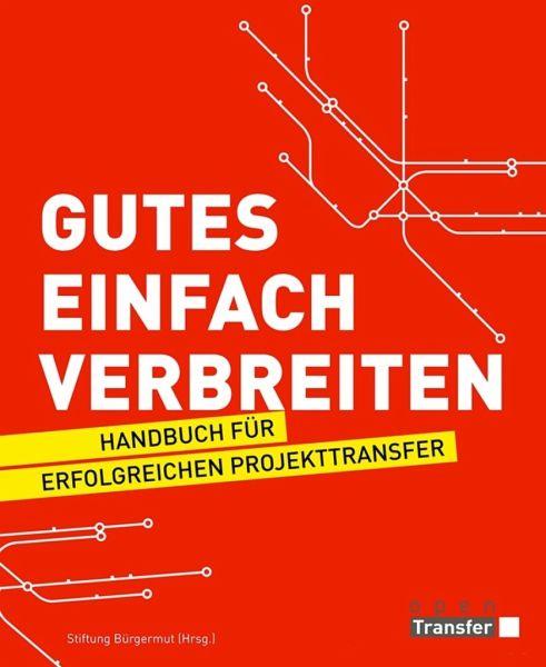Gutes einfach verbreiten (eBook, ePUB) - (Hrsg.), Stiftung Bürgermut
