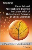 Computational Approaches to Studying the Co-evolution of Networks and Behavior in Social Dilemmas (eBook, ePUB)