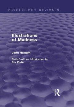 Illustrations of Madness (Psychology Revivals) (eBook, ePUB) - Haslam, John