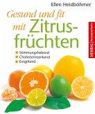 Gesund und fit mit Zitrusfrüchten (eBook, ePUB)