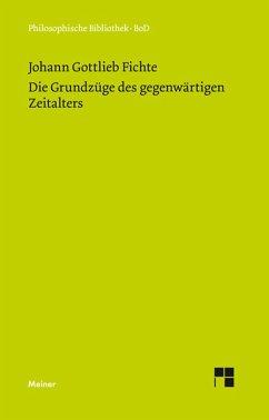 Die Grundzüge des gegenwärtigen Zeitalters (1806) (eBook, PDF) - Fichte, Johann G