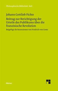 Beitrag zur Berichtigung der Urteile des Publikums über die französische Revolution (1793) (eBook, PDF) - Fichte, Johann Gottlieb