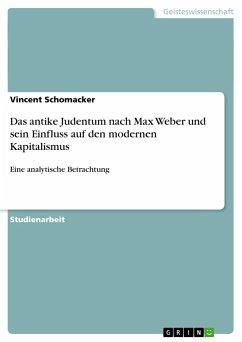 Das antike Judentum nach Max Weber und sein Einfluss auf den modernen Kapitalismus