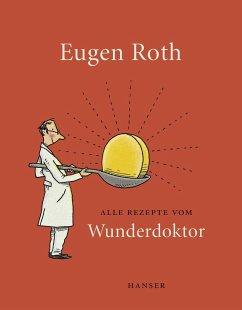 Alle Rezepte vom Wunderdoktor 2008 - Roth, Eugen