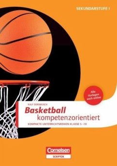 Basketball kompetenzorientiert - Dornbusch, Ralf