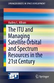 The ITU and Managing Satellite Orbital and Spectrum Resources in the 21st Century