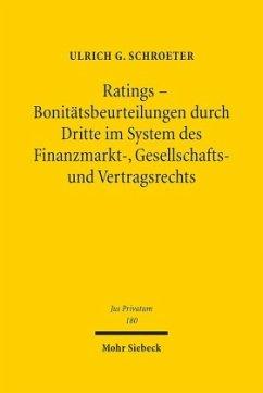 Ratings - Bonitätsbeurteilungen durch Dritte im System des Finanzmarkt-, Gesellschafts- und Vertragsrechts - Schroeter, Ulrich G.