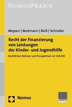 Recht der Finanzierung von Leistungen der Kinder- und Jugendhilfe - Meysen, Thomas; Beckmann, Janna; Reiß, Daniela; Schindler, Gila