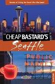 Cheap Bastard's® Guide to Seattle (eBook, ePUB)