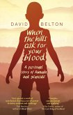 When The Hills Ask For Your Blood: A Personal Story of Genocide and Rwanda (eBook, ePUB)