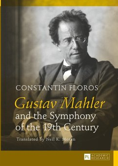 Gustav Mahler and the Symphony of the 19th Century - Floros, Constantin