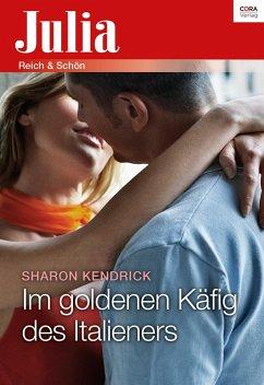 Julia Extra 375 Titel 1: Im goldenen Käfig des Italieners (eBook, ePUB) - Kendrick, Sharon