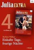 Julia Extra 375 Titel 4: Eiskalte Tage, feurige Nächte (eBook, ePUB)