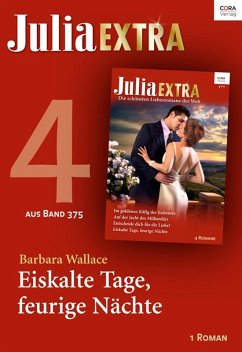 Julia Extra 375 Titel 4: Eiskalte Tage, feurige Nächte (eBook, ePUB) - Wallace, Barbara