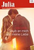 Julia Extra 377 Titel 5: Glaub an mich und meine Liebe (eBook, ePUB)