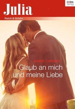 Julia Extra 377 Titel 5: Glaub an mich und meine Liebe (eBook, ePUB) - Carson, Aimee
