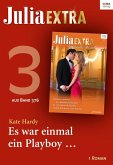 Julia Extra 376 Titel 3: Es war einmal ein Playboy ... (eBook, ePUB)