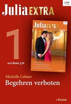 Julia Extra 376 Titel 1: Begehren verboten (eBook, ePUB) - Celmer, Michelle
