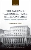 The Vatican and Catholic Activism in Mexico and Chile (eBook, PDF)