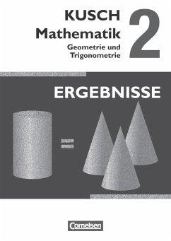 Kusch: Mathematik 02. Geometrie und Trigonometrie - Bödeker, Sandra; Glocke, Theo; Gora, Hermann; Klinge, Gunnar; Kusch, Lothar; Roschmann, Heidrun; Schroll, Joachim; Zare, Gesine