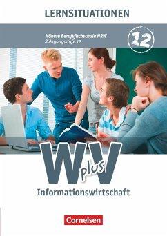 W plus V - Höhere Berufsfachschule - Informationswirtschaft Band 2 - Nordrhein-Westfalen. Arbeitsbuch - Biegert, Katrin; Böing, Sabrina; Linzenich, Dagmar; Spenner, Jürgen