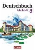 Deutschbuch 8. Schuljahr. Gymnasium - Östliche Bundesländer und Berlin. Arbeitsheft mit Lösungen