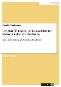 Der Markt in Europa. Ein Tätigkeitsfeld für Sachverständige des Handwerks (eBook, PDF)