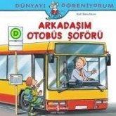 Arkadasim Otobüs Soförü