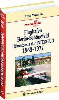 Flughafen Berlin-Schönefeld - Heimatbasis der INTERFLUG 1963-1977 - Materna, Horst