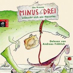 Minus Drei wünscht sich ein Haustier / Minus Drei Bd.1 (MP3-Download) - Krause, Ute